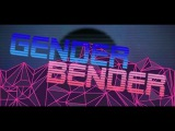 Gender Bender - GAME TRAILER