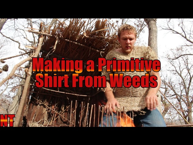 Making Primitive Shirt from Weeds!