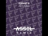 FormatB Chunky (Assel Radio Edit)