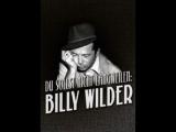 Billy Wilder o el gran arte de entretener (Du sollst nicht langweilen: Billy Wilder) [2017] VOSE