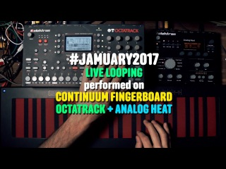 Jamuary2017 day 16– Continuum Octatrack Heat - Lovely live looping