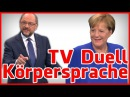 TV Duell Angela Merkel VS Martin Schulz Körpersprache Analyse
