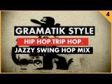 Jazz Hip Hop VS Trip Hop ''Gramatik Style'' (Funk, Jazz, Swing Hop) by Groove Companion # 4