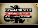 Jazz Hip Hop VS Trip Hop ''Gramatik Style'' (Funk, Jazz, Swing Hop) by Groove Companion 4