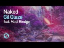 Gil Glaze feat. Madi Rindge - Naked (Original Club Mix)