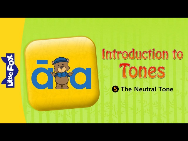 Introduction to Tones 5: The Neutral Tone   Level 1   Chinese   By Little Fox
