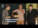 Farrux Raimov Otang rais Фаррух Раимов Отанг раис