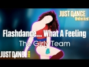 Just Dance Unlimited Flashdance... What A Feeling - The Girly Team Just Dance 2014 60FPS