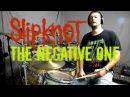 SLIPKNOT - The Negative One - Josh Steffen