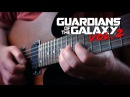 Guardians of the Galaxy Vol. 2 Theme on Guitar