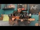 Maroon 5 - What Lovers Do - Cover (Fingerstyle Guitar)
