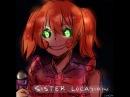 Песня аниматроников на англиском Sister Location
