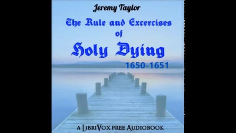 Jeremy Taylor on Holy Dying 1650-1651 Part 1