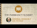 Пасторская конференция 2015 | GS7 | Карл Трумэн | Непогрешимость и учение реформаторов