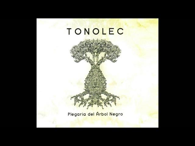 TONOLEC - Plegaria del árbol negro FULL CD