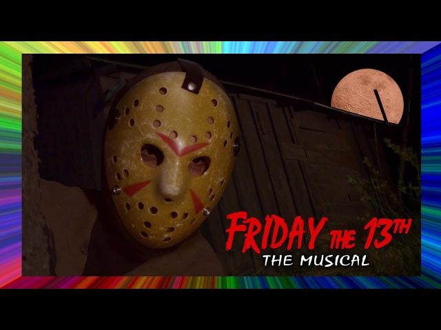 Friday the 13th: the Musical (feat. Gwen, SparrowRayne Hayden Daviau)