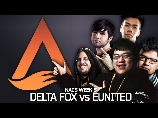 SCARRA: DELTA FOX (MEME STREAM DREAM TEAM) VS EUNITED NACS WEEK 3 HIGHLIGHTS echo fox