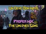 Un Deye Gon Hayd (The Unloved Song) HQ - Proper Mix