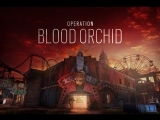 [Стрим] Tom Clancy's Rainbow Six: Siege - Дополнение Blood Orchid