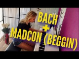 MIX BACH + MADCON (Beggin) + IMPROVISATION
