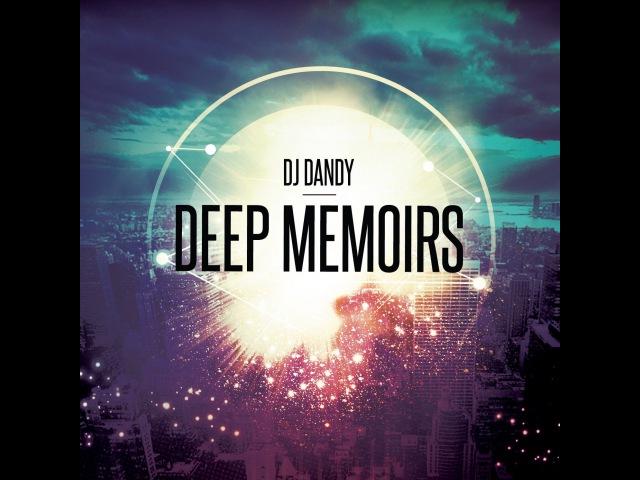 Dj.Dandy - Deep Memoirs 32