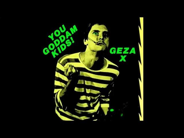 Geza X | You Goddam Kids! LP [full]