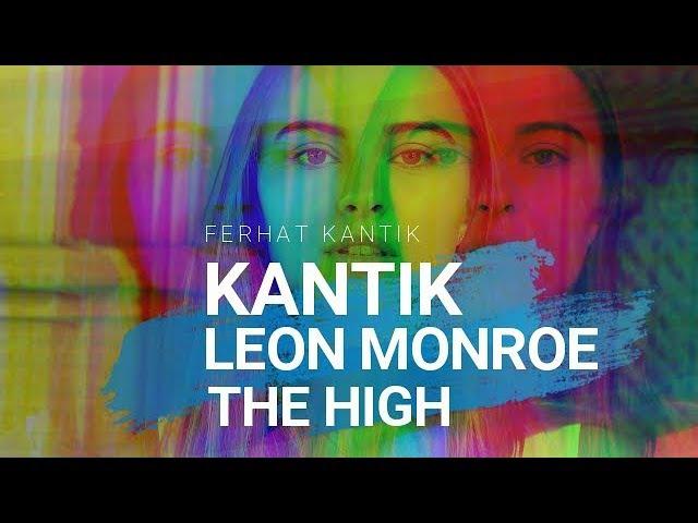 Dj Kantik Leon Monroe - The High (Original Mix) (vk.com/vidchelny)