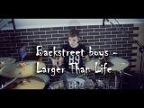 Backstreet boys - Larger Than Life Drumcover by Parfeev Denis