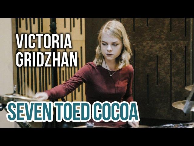 Victoria Gridzhan - Seven Toed Cocoa (Brandon Graves drum COVER)
