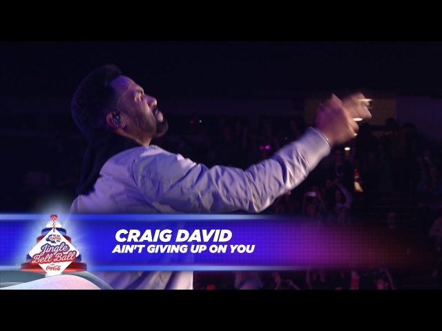 Craig David - 'Ain't Giving Up On You' - (Live At Capital's Jingle Bell Ball 2017)