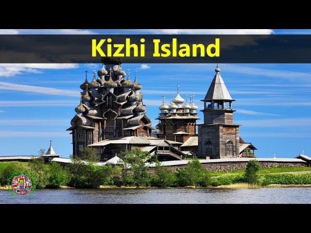 Best Tourist Attractions Places To Travel In Russia | Kizhi Island Destination Spot