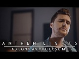 As Long As You Love Me - Backstreet Boys Anthem Lights Cover