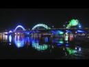 Мост Огнедышащий Дракон в Дананге шоу огня и воды (Fire-Breathing Dragon Bridge)HD