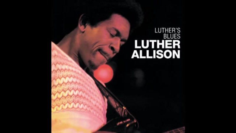 Luther Allison - Living in the House of the Blues