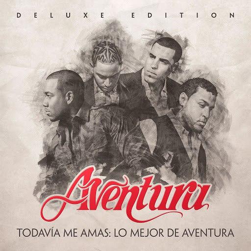 Aventura альбом Todavia Me Amas: Lo Mejor de Aventura (Deluxe Edition)