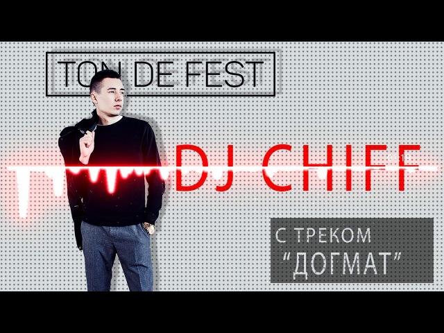 Ton De Fest Dj Chiff Dogmat