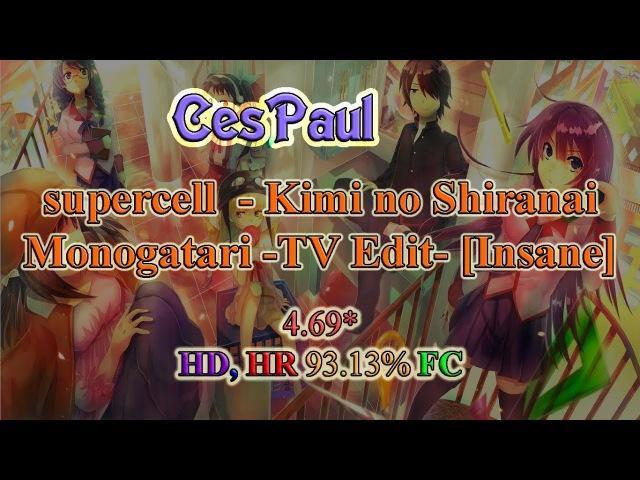 OSU! - supercell - Kimi no Shiranai Monogatari -TV Edit- [Insane]HD,HR