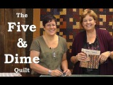Make the Five &amp Dime Quilt with Kansas Troubles!