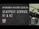 RockShox Reverb Stealth A1 &amp A2 Model Seatpost Service