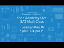 Khan Academy Live: SAT Math