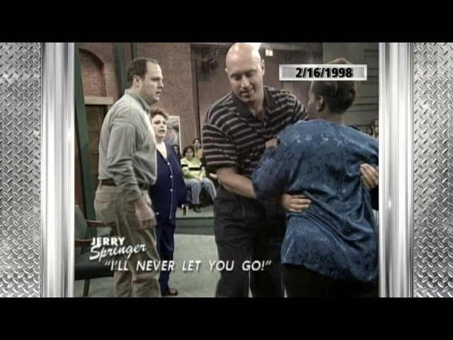 I'll Never Let You Go (1998 Jerry Springer Show)