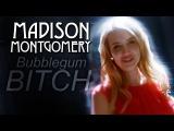 Madison Montgomery | Bubblegum Bitch