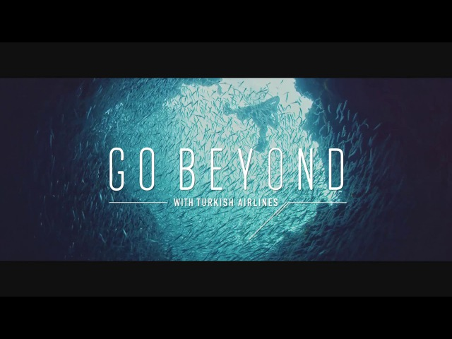 Turkish Airlines - Go Beyond