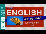 A sting in the tail The English We Speak