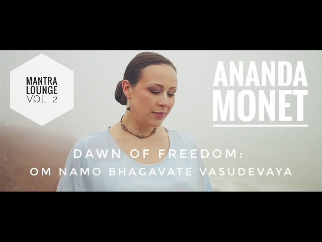 Ananda Monet - Om Namo Bhagavate Vasudevaya (Official Music Video)