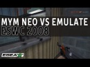 Neo vs emuLate at ESWC 2008 - How Easily They Forget