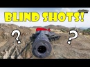 World of Tanks Funny Moments BLIND SHOTS 12