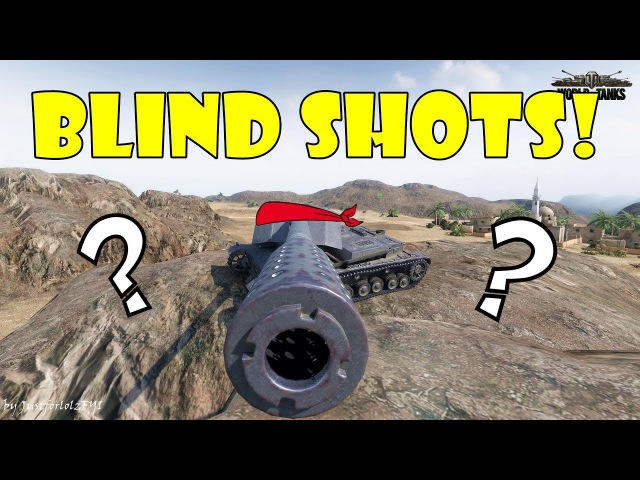 World of Tanks - Funny Moments | BLIND SHOTS! 12