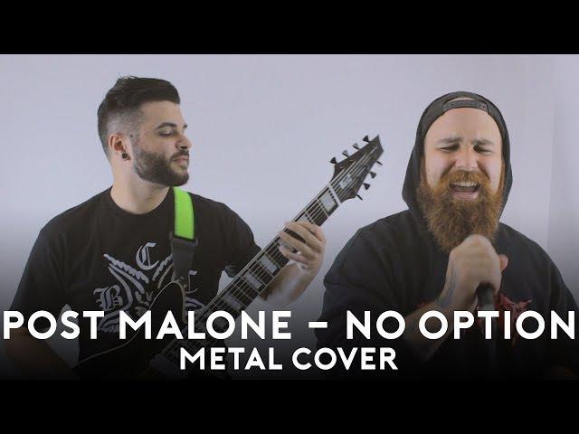 Post Malone - No Option (DJENT / METAL / ROCK COVER) Feat. Johnny Ciardullo