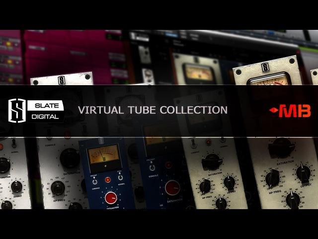 Slate Digital Virtual Tube Collection [Арам Киракосян]